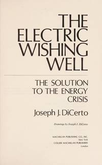 The Electric Wishing Well: The Solution to the Energy Crisis