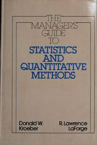 THE MANAGER'S GUIDE TO STATISTICS AND QUANTITATIVE METHODS