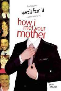 Wait for it: How I Met Your Mother