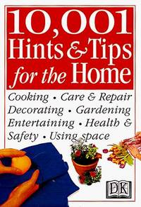 10,001 Hints and Tips for the Home (Hints & Tips)
