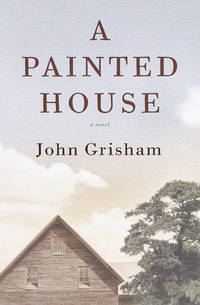 A Painted House - a Novel