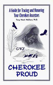 Cherokee Proud: A Guide for Tracing & Honoring Your Cherokee Ancestors