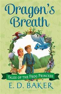 Dragon's Breath (Tales of the Frog Princess) by E.D. Baker - Paperback - August 2014 - from The Book Nook (SKU: 726559)