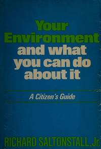 Your Environment and What You Can Do about It