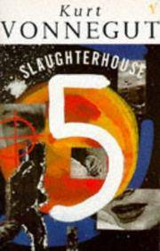 Slaughterhouse 5, or The Children's Crusade - A Duty-dance with Death