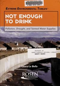 Not Enough to Drink: Pollution, Drought, and Tainted Water Supplies (Extreme Environmental Threats)