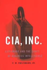CIA, Inc.: Espionage and the Craft of Business Intelligence
