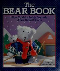 The Bear Book; how to make teddy bears & a few close friends