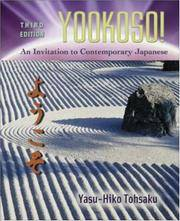 Yookoso! Invitation to Contemporary Japanese Student Edition with Online Learning Center Bind-In...
