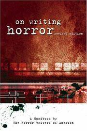On Writing Horror - Revised Edition - a Handbook By the Horror Writers Association