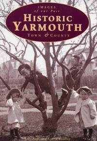 Historic Yarmouth: Town & County (Series: Images of Our Past)