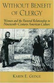 Without Benefit of Clergy: Women and the Pastoral Relationship in Nineteenth-Century American...