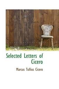 Selected Letters Of Cicero