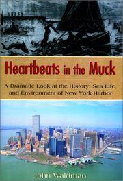 Heartbeats in the Muck: A Dramatic Look at the History, Sea Life, and Environment of New York Harbor