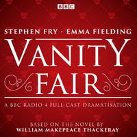 image of Vanity Fair: BBC Radio 4 Full-Cast Dramatisation