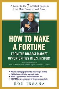 How to Make a Fortune from the Biggest Market Opportunitiesin U.S.History: A Guide to the 7...