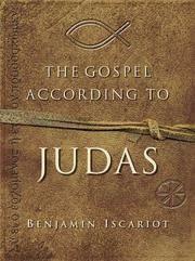 Gospel According To Judas By Benjamin Iscariot, The