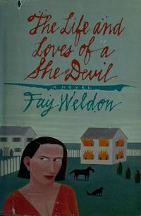 The Life and Loves of a She-Devil by  Fay Weldon - Signed First Edition - 1984 - from Good Books In The Woods and Biblio.com