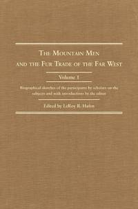 Mountain Men and the Fur Trade of the Far West