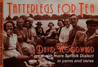 Tatterlegs for Tea: More Suffolk Dialect in Tales and Verse (Nostalgia pocket companion series) by  David Woodward - Paperback - from World of Books Ltd (SKU: GOR003098886)