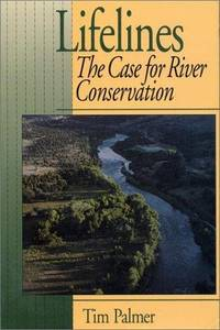 Lifelines: The Case for River Conservation