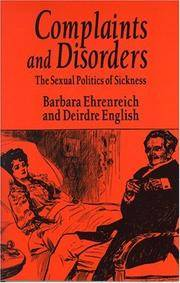 Complaints and Disorders : The Sexual Politics of Sickness (Glass Mountain Pamphlet Ser.,)