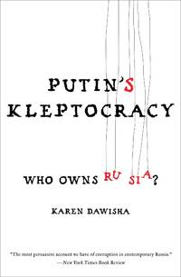 Putin's Kleptocracy by Karen Dawisha - Paperback - from Cold Books (SKU: 6323910989)