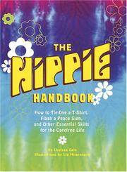 The Hippie Handbook: How to Tie-Dye a T-Shirt, Flash a Peace Sign, and Other Essential Skills for...