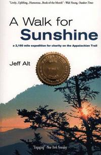 A Walk for Sunshine: A 2,160-Mile Expedition for Charity on the Appalachian Trail (Signed)
