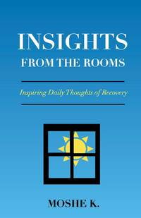 Insights from the Rooms: Inspiring Daily Thoughts of Recovery (1)