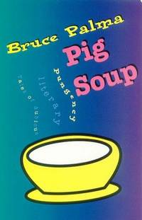Pig soup: Tales of Dubious Literary Pungency
