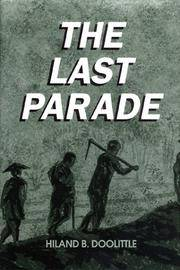 The Last Parade by  Hiland B Doolittle - Signed First Edition - 1999 - from Wayward Books and Biblio.com