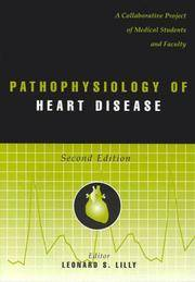 Pathophysiology Of Heart Disease By Lilly Leonard S