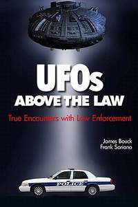 UFOs above the Law True Encounters with Law Enforcement