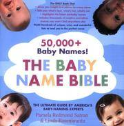 image of The Baby Name Bible: The Ultimate Guide By America's Baby-Naming Experts