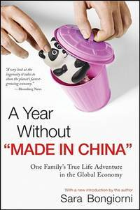 "A Year Without ""Made in China"": One Family's True Life Adventure in the Global Economy"