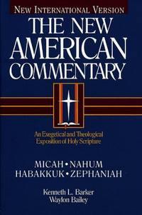 Micah, Nahum, Habakkuk, Zephaniah (New American Commentary, Volume 20).  New International Version.