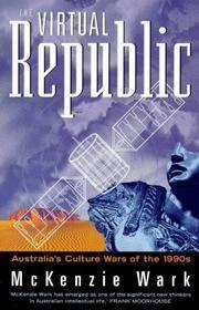 The Virtual Republic: Australia's Culture Wars of the 1990s