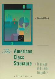 American Class Structure in an Age of Growing Inequality:  A New Synthesis by Dennis Gilbert - Paperback - 5 - 1997-10-29 - from Ergodebooks and Biblio.com