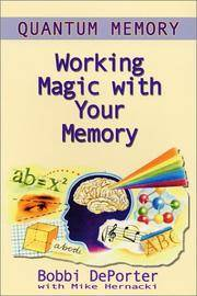 Quantum Memory : Working Magic with Your Memory Hernacki, Mike and DePorter, Bobbi