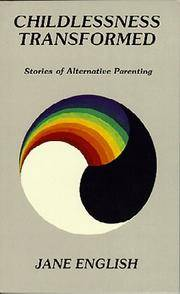 Childlessness Transformed: Stories of Alternative Parenting by Jane English