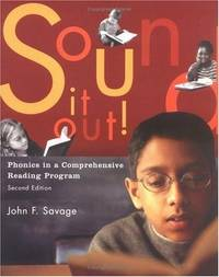 Sound It Out: Phonics in a Comprehensive Reading Program by  John F Savage - Paperback - from Universal Textbook and Biblio.com