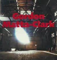 Gordon Matta-Clark. A Retrospective