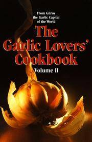 The Garlic Lovers' Cookbook, Vol. 2 by Gilroy Garlic Festival Staff - Paperback - from Discover Books (SKU: 3279195909)