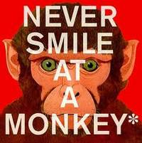 Never Smile at a Monkey: And 17 Other Important Things to Remember by Steve Jenkins - Hardcover - from Discover Books (SKU: 3191631261)