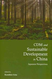 CDM and sustainable development in China; Japanese perspectives.