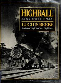 image of HIGHBALL  A Pageant of Trains