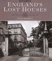 ENGLANDÕS LOST HOUSES: FROM THE ARCHIVES OF COUNTRY LIFE