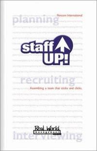 Staff Up: Assembling a Team That Sticks and Clicks