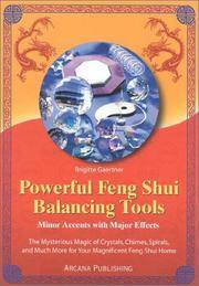 Powerful Feng Shui Balancing Tools: Minor Accents with Major Effects  The Mysterious Magic of...